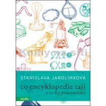 Co encyklopedie tají - Jarolímková Stanislava