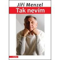 Tak nevím - Menzel Jiří