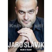 Nejde o talent - Slávik Jaro
