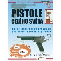 Pistole celého světa - Úplný ilustrovaný průvodce pistolemi