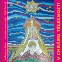 V chrámu tělesnosti - CD - Léčivá meditace