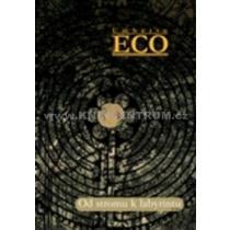 Od stromu k labyrintu - Eco Umberto