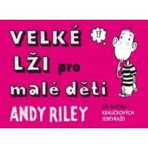 Velké lži pro malé děti - Riley Andy
