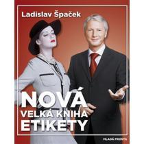 Nová velká kniha etikety - Špaček Ladislav