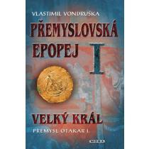 Přemyslovská epopej I. - Velký král Přemysl Otakar I. - Vondruška