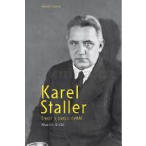 Karel Staller / Život s dvojí tváří