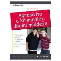 Martínek Zdeněk Agresivita a kriminalita školní mládeže