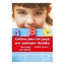 GJUROVÁ NADĚŽDA Čeština jako cizí jazyk pro začínající školáky