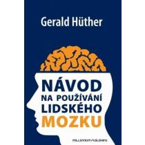 Huther Gerald,Nitsch Cornelia Návod na použivání lidského mozku