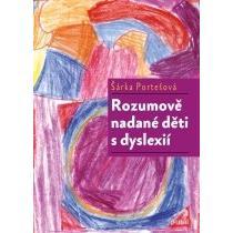 PORTEŠOVÁ, ŠÁRKA Rozumově nadané děti s dyslexií