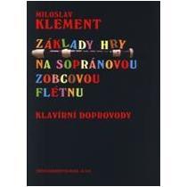 Klement Miloslav Základy hry na sopránovou flétnu