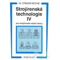Bothe Otakar Strojírenská technologie IV
