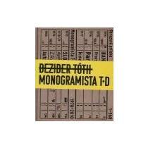TÓTH DEZIDER Monogramista T.D