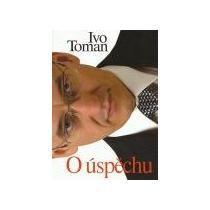 Toman Ivo O úspěchu