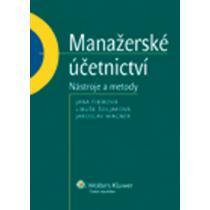 FIBÍROVÁ, ŠOLJAKOVÁ, WAGNER Manažerské účetnictví nástroje a metody