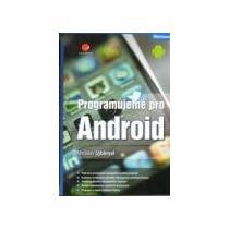 UJBÁNYAI MIROSLAV Programujeme pro Android