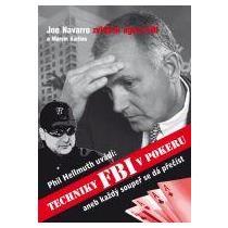 NAVARRO JOE, KARLINS MARVIN Phil Hellmuth uvádí: Techniky FBI v pokeru