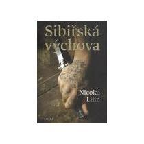 LILIN NICOLAI Sibiřská výchova
