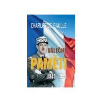 DE GAULLE CHARLES Válečné paměti 1940-1944
