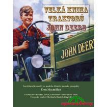 MACMILLAN DON Velká kniha traktorů John Deere