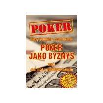 SCHMIDT DUSTY, BROWN SCOTT Poker jako byznys
