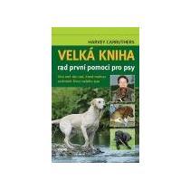 CARRUTHERS HARVEY Velká kniha rad první pomoci pro psy
