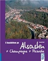 Böckl Harald S hausbótem po Alsasku, Champagne a Picardie