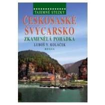 Koláček Luboš Y. Českosaské Švýcarsko-Tajemné stezky