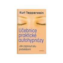Tepperwein Kurt Učebnice praktické autohypnózy