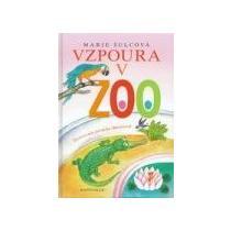 ŠULCOVÁ MARIE Vzpoura v zoo