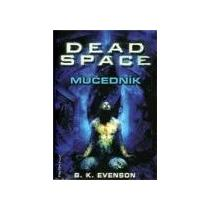 EVENSON B. K. Dead Space - Mučedník