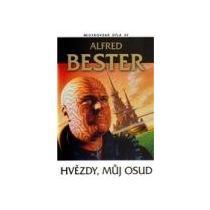Bester Alfred Hvězdy, můj osud