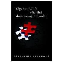 Meyerová Stephenie Sága Stmívání - Oficiální ilustrovaný průvodce
