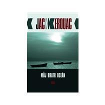 Kerouac Jack Můj bratr oceán