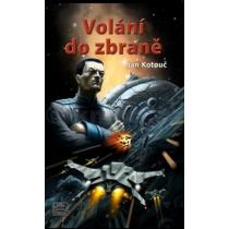 Jan Kotouč: Volání do zbraně