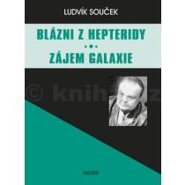 Ludvík Souček: Blázni z Hepteridy Zájem galaxie