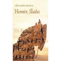 Alessandro Baricco: Homér, Iliada
