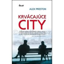 Alex Preston: Krvácajúce City