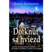 Barbara Bickmorová: Dotknúť sa hviezd