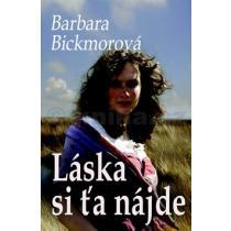 Barbara Bickmorová: Láska si ťa nájde