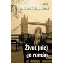 Adriana Krištofíková: Život (nie) je román