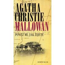 Agatha Christie Mallowanová: Pověz mi, jak žijete