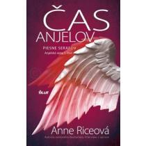 Anne Riceová: Čas anjelov Piesne serafov
