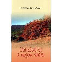 Adela Faičová: Ustielaš si v mojom srdci