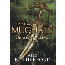 Alex Rutherford: Říše Mughalů Bratrovražedná válka