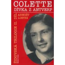 Arnošt Lustig: Colette, dívka z Antverp