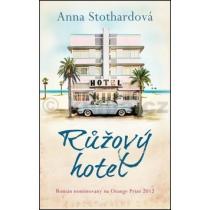 Anna Stothard: Růžový hotel