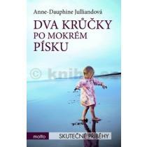 Anne-Dauphine Julliandová: Dva krůčky po mokrém písku