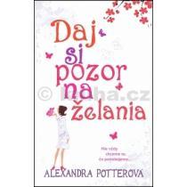 Alexandra Potter: Daj si pozor na želania