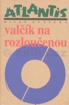 Milan Kundera: Valčík na rozloučenou